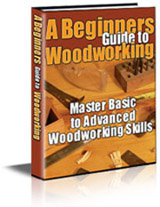 Beginners Guide To Woodworking